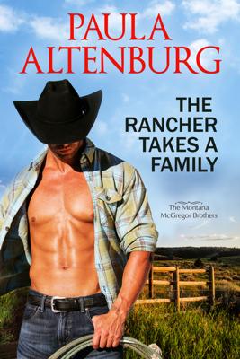 Paula Altenburg - The Rancher Takes a Family book