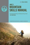 AMCs Mountain Skills Manual The Essential Hiking And Backpacking Guide