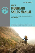 AMC's Mountain Skills Manual: The Essential Hiking and Backpacking Guide