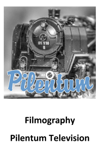 Pilentum Television: Model Railroad and Model Railway - Filmography