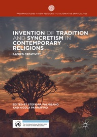INVENTION OF TRADITION AND SYNCRETISM IN CONTEMPORARY RELIGIONS