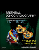 Download and Read Online Essential Echocardiography: A Companion to Braunwald's Heart Disease E-Book