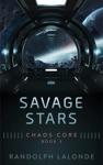 Savage Stars Chaos Core Book 3