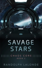 Download and Read Online Savage Stars: Chaos Core Book 3