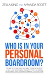 Who Is In Your Personal Boardroom How To Choose People Assign Roles And Have Conversations With Purpose