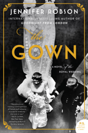 The Gown - Jennifer Robson book summary