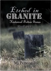 Etched In Granite  Historical Fiction Series  Book One