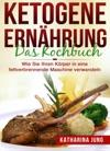 Ketogene Ernhrung Das Kochbuch