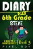Minecraft: Diary Of A 6th Grade Steve - A Walk To A Haunted Forest (Book 3)
