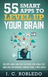 55 Smart Apps To Level Up Your Brain Free Apps Games And Tools For IPhone IPad Google Play Kindle Fire Web Browsers Windows Phone  Apple Watch