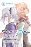 WorldEnd What Do You Do At The End Of The World Are You Busy Will You Save Us Vol 2