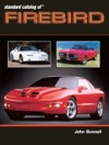Standard Catalog Of Firebird 1967-2002