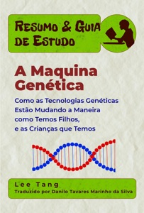 Resumo & Guia De Estudo - A Maquina Genética
