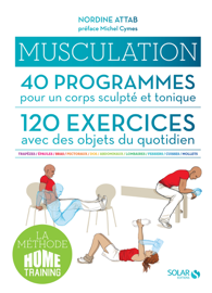 Musculation, 40 programmes, 120 exercices