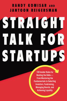 Straight Talk for Startups - Randy Komisar & Jantoon Reigersman book