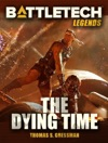 BattleTech Legends The Dying Time