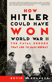 How Hitler Could Have Won World War II book