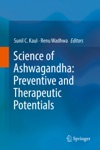 Science Of Ashwagandha Preventive And Therapeutic Potentials