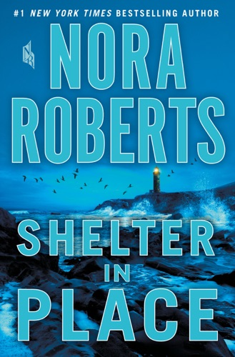 Shelter in Place - Nora Roberts - Nora Roberts