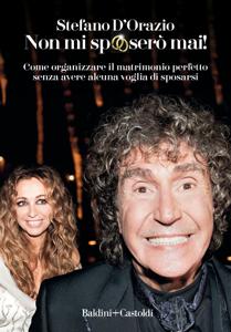 Non mi sposerò mai da Stefano D'Orazio