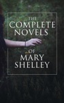 The Complete Novels Of Mary Shelley