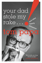 Your Dad Stole My Rake book