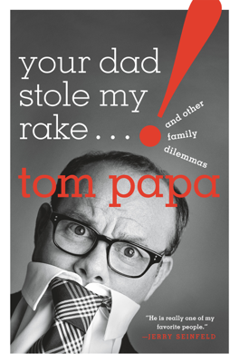 Your Dad Stole My Rake - Tom Papa book