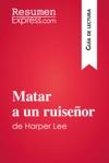 Matar A Un Ruiseor De Harper Lee Gua De Lectura