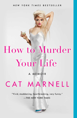 How to Murder Your Life - Cat Marnell book