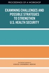 Examining Challenges And Possible Strategies To Strengthen US Health Security