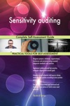 Sensitivity Auditing Complete Self-Assessment Guide
