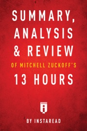 SUMMARY, ANALYSIS & REVIEW OF MITCHELL ZUCKOFF'S & ET AL 13 HOURS BY INSTAREAD