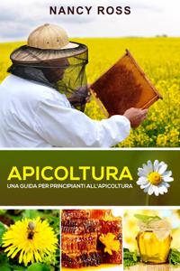 Apicoltura: Una guida per principianti all'apicoltura Copertina del libro