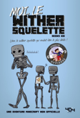 Moi, le wither squelette