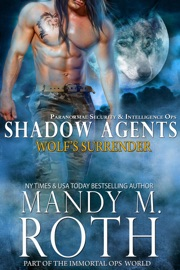 Wolf's Surrender: Paranormal Security and Intelligence Ops Shadow Agents Part of the Immortal Ops World PDF Download