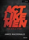 Act Like Men - Bible Study EBook