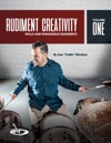 Rudiment Creativity Vol 1 Rolls And Paradiddles