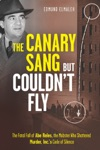 The Canary Sang But Couldnt Fly