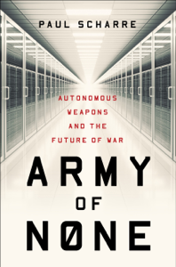 Army of None: Autonomous Weapons and the Future of War Summary