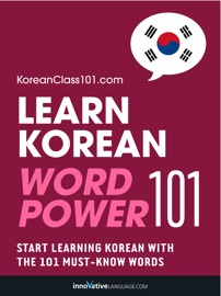 Learn Korean - Word Power 101 - Innovative Language Learning, LLC