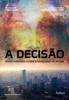 A decisão: Cristos planetários definem o futuro espiritual da terra - André Luiz & Chico Xavier
