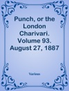 Punch Or The London Charivari Volume 93 August 27 1887