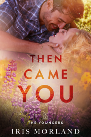 Then Came You (Love Everlasting) - Iris Morland book summary