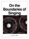 On The Boundaries Of Singing