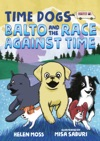 Time Dogs Balto And The Race Against Time