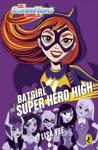 DC Super Hero Girls Batgirl At Super Hero High