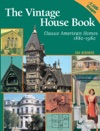 Vintage House Book 100 Years Of Classic American Homes 1880-1980