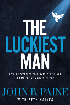 The Luckiest man - John R. Paine book