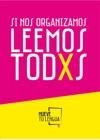 Si Nos Organizamos Leemos Todxs
