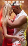 The BBC The Hot Wife And The Cuckold Book 1